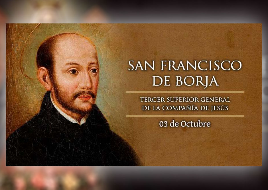 [ TEXTO, AUDIO y VIDEO ] el Santo del día. San Francisco de Borja