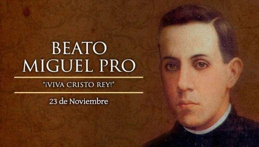 [ TEXTO, AUDIO y VIDEO ] Santo del día – Beato Miguel Pro