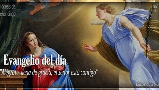 TEXTO, AUDIO Y VIDEO – Evangelio 20 de Diciembre 2017