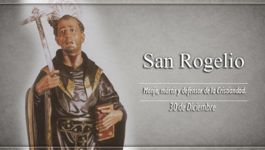 [ TEXTO, AUDIO y VIDEO ] Santo del día – San Rogelio