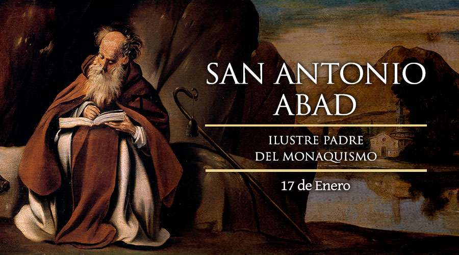 [ TEXTO, AUDIO y VIDEO ] Santo del día – San Antonio Abad