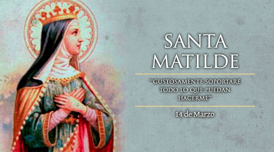 [ TEXTO, AUDIO y VIDEO ] Santo del día – Santa Matilde