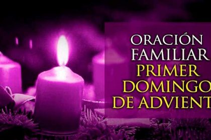 Una oración familiar para el Primer Domingo de Adviento